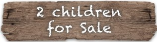 2 children for sale sign