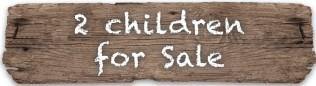 2 children for sale sign